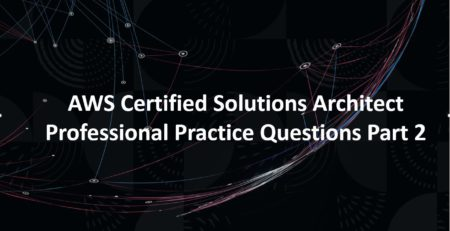 AWS Solutions Architect Professional Practice Questions Part 2
