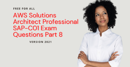 AWS Solutions Architect Professional Practice Questions Part 8