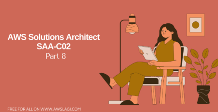 AWS Solutions Architect Associate SAA-C02 Practice Questions Part 8