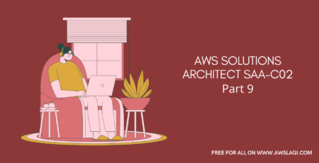 AWS Solutions Architect Associate SAA-C02 Practice Questions Part 9
