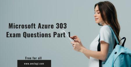Microsoft Azure 303 Exam Questions Part 1