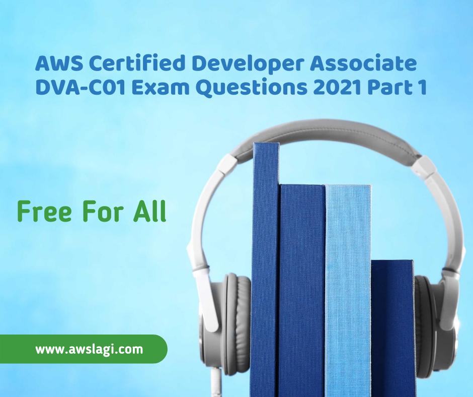 AWS Certified Developer Associate DVA-C01 Exam Questions Part 1