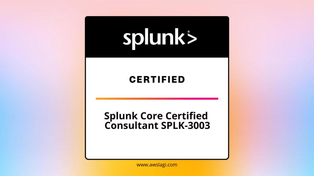 Splunk-Core-Certified-Consultant-SPLK-3003