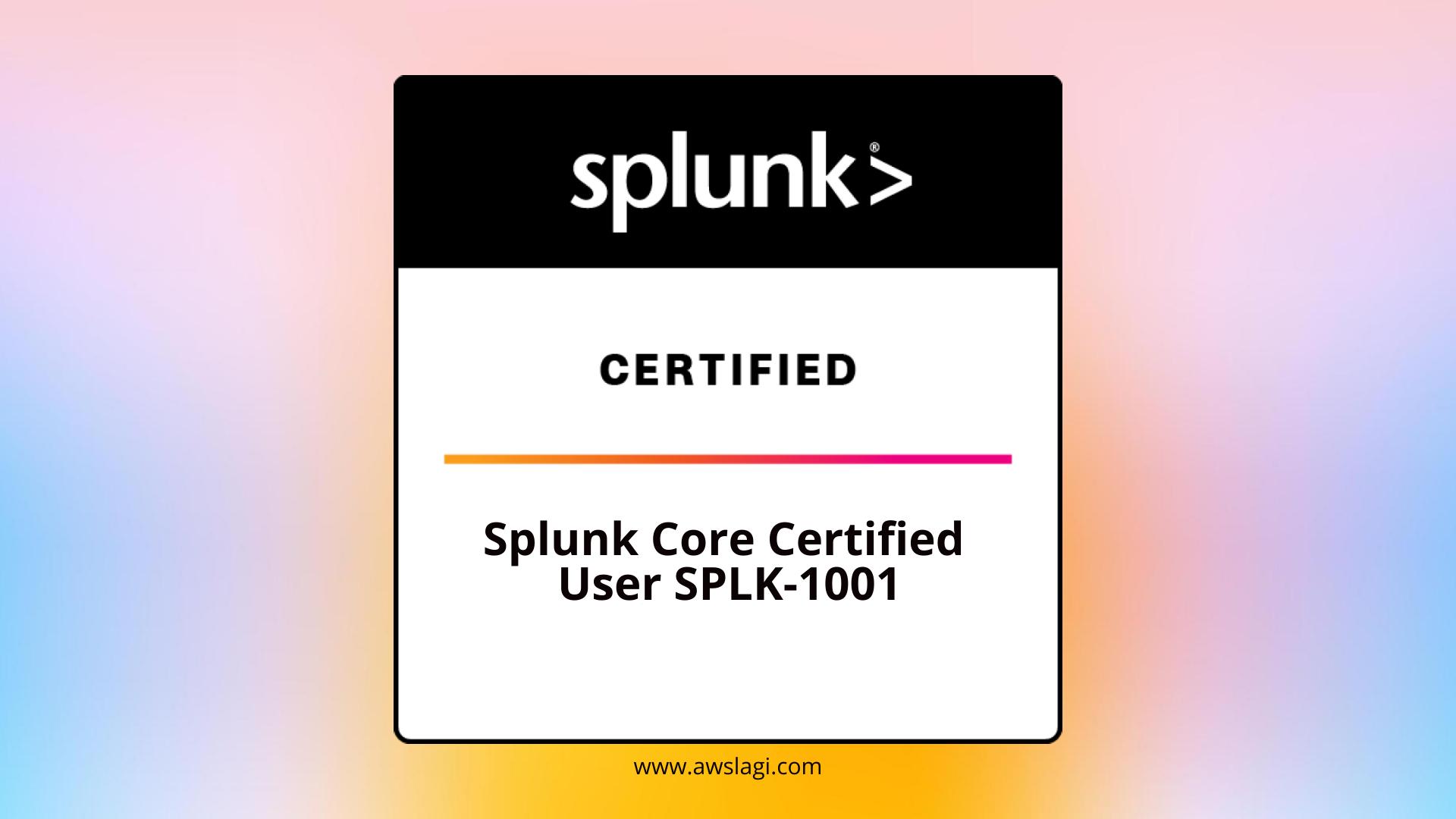 Splunk-Core-Certified-User-SPLK-1001