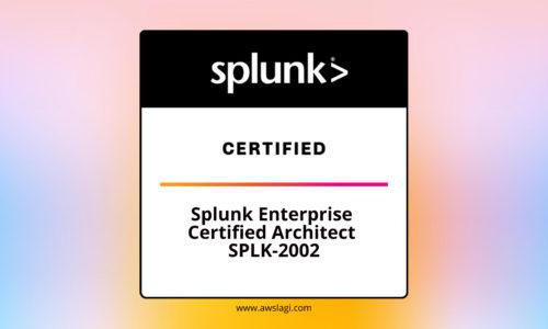 Splunk Enterprise Certified Architect SPLK-2002 Practice Exam