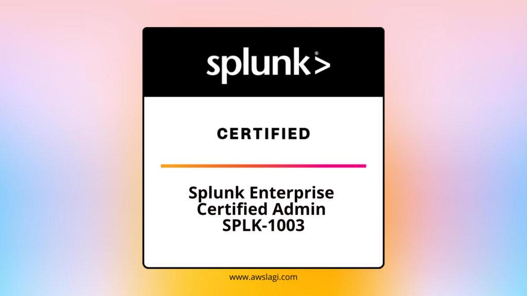 Splunk-Enterprise-Certified-Admin-SPLK-1003