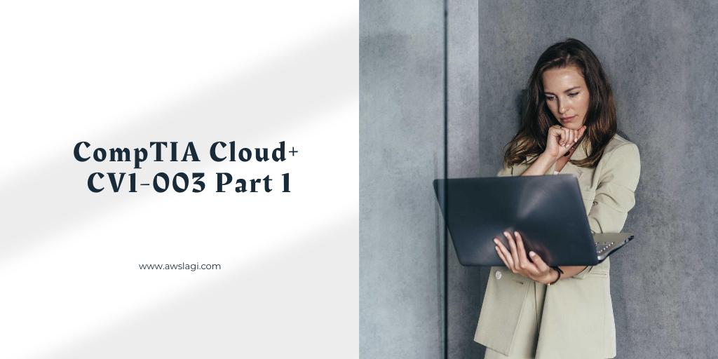 CompTIA Cloud+ CV1-003 Exam Dumps Part 1