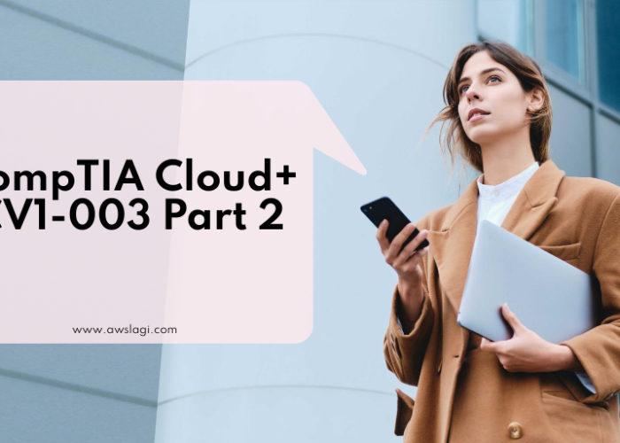 CompTIA Cloud+ CV1-003 Exam Dumps Part 2