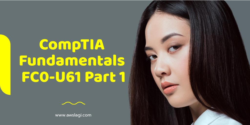 CompTIA Fundamentals FC0-U61 Exam Dumps Part 1