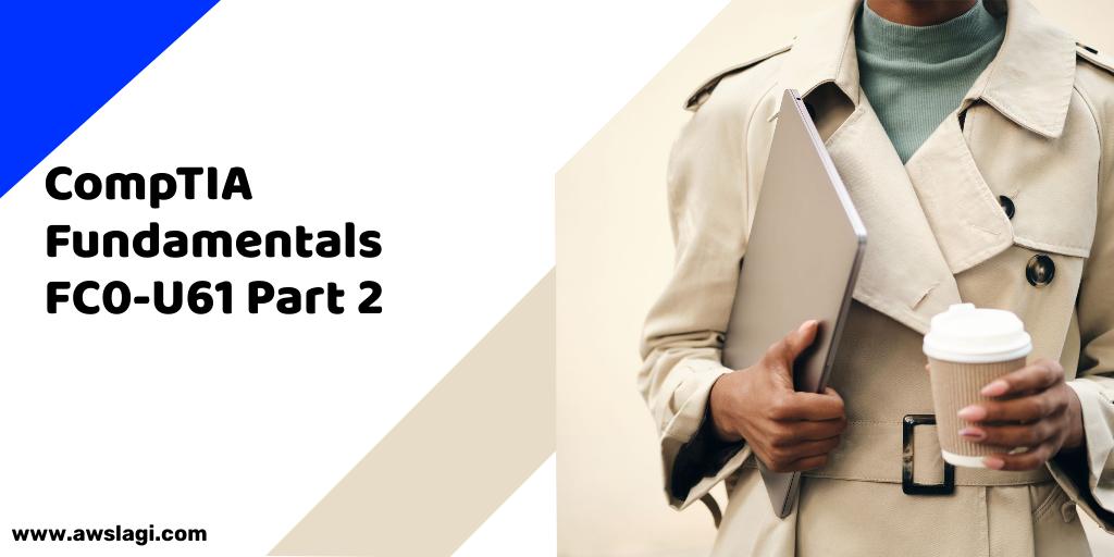 CompTIA Fundamentals FC0-U61 Exam Dumps Part 2