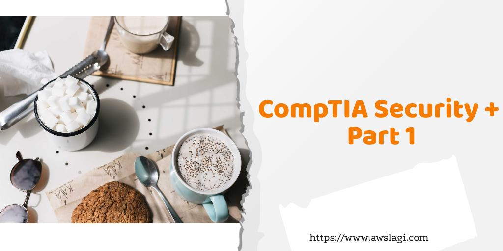 CompTIA Security Plus Exam Dumps Part 1