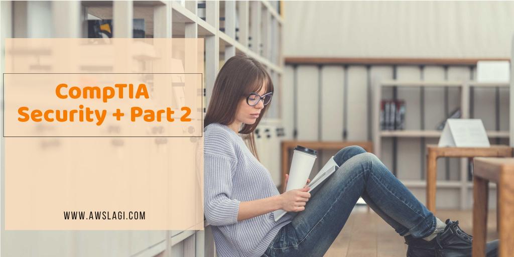 CompTIA Security Plus Exam Dumps Part 2