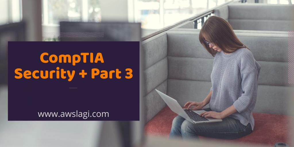 CompTIA Security Plus Exam Dumps Part 3